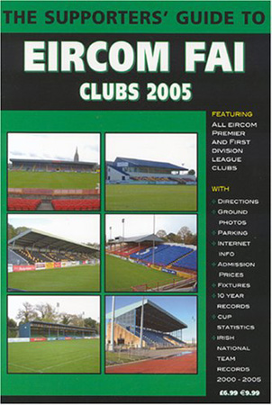 The Supporters' Guide to Eircom FAI Clubs 2005